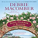 Rose Harbor in Bloom: A Rose Harbor Novel (       UNABRIDGED) by Debbie Macomber Narrated by Lorelei King