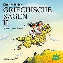 Griechische Sagen II Hörbuch von Dimiter Inkiow Gesprochen von: Peter Kaempfe