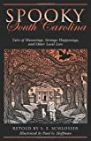 img - for Spooky South Carolina: Tales Of Hauntings, Strange Happenings, And Other Local Lore book / textbook / text book