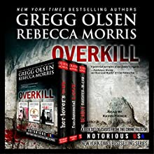 Overkill (True Crime Collection): From the Case Files of Notorious USA (       UNABRIDGED) by Gregg Olsen, Rebecca Morris Narrated by Kevin Pierce