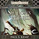 Shadow's Witness: Forgotten Realms: Sembia, Book 2 Audiobook by Paul S. Kemp Narrated by John Pruden