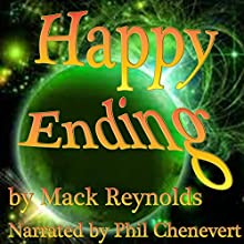 Happy Ending (       UNABRIDGED) by Mack Reynolds Narrated by Phil Chenevert