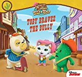 Sheriff Callie's Wild West:  Toby Braves the Bully (Disney Storybook (eBook))