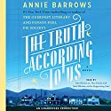 The Truth According to Us: A Novel (       UNABRIDGED) by Annie Barrows Narrated by Ann Marie Lee, Tara Sands, Julia Whelan, uncredited