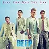 Just The Way You Are♪DEEP