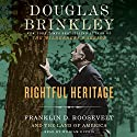 Rightful Heritage: Franklin D. Roosevelt and the Land of America Audiobook by Douglas Brinkley Narrated by William Dufris