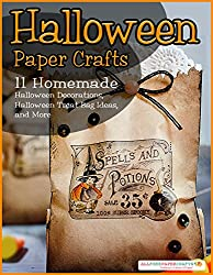 Halloween Paper Crafts: 11 Homemade Halloween Decorations, Halloween Treat Bag Ideas, and More from Prime Publishing LLC