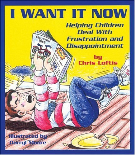 I Want It Now: Helping Children Deal with Frustration and Disappointment (Let's Talk) PDF