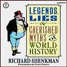 Legends, Lies & Cherished Myths of World History | Livre audio Auteur(s) : Richard Shenkman Narrateur(s) : Gary Owens