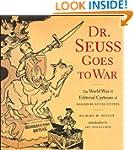 Dr.Seuss Goes to War: The World War I...