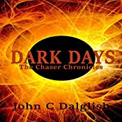 Dark Days: The Chaser Chronicles, Book 5 | John C. Dalglish