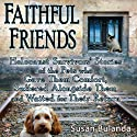 Faithful Friends: Holocaust Survivors' Stories of the Pets Who Gave Them Comfort, Suffered Alongside Them, and Waited for Their Return (       UNABRIDGED) by Susan Bulanda Narrated by Katie Leigh