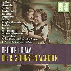 Die 15 schönsten Grimm-Märchen Hörbuch