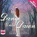 Dance Until Dawn Audiobook by Berni Stevens Narrated by Avita Jay, Andrew Wincott