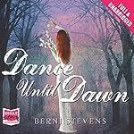 Dance Until Dawn   Berni Stevens