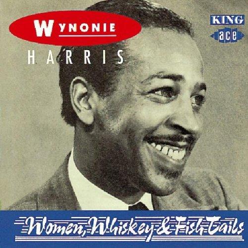 Wynonie Harris - Women, Whiskey & Fish Tails - Zortam Music