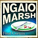 Final Curtain Audiobook by Ngaio Marsh Narrated by James Saxon