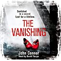 The Vanishing Audiobook by John Connor Narrated by David Thorpe