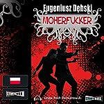 Moherfucker   Eugeniusz Debski