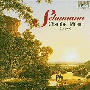 Schumann: Complete Chamber Music by BRILLIANT CLASSICS