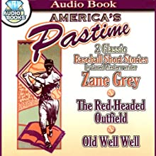 America's Pastime (       ABRIDGED) by Zane Grey Narrated by James Mio