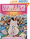 Everybody Is Stupid Except For Me