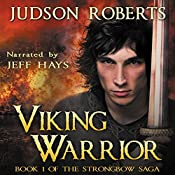 Viking Warrior: Strongbow Saga, Book 1 | Judson Roberts