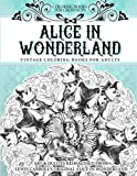 Coloring Books for Grownups Alice In Wonderland: Vintage Coloring Books for Adults - Art and Quotes Reimagined from Lewis Carroll s Original Alice in Wonderland