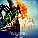 Ditch Flowers Audiobook by Amanda Linsmeier Narrated by Danielle S Carroll