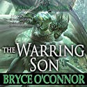 The Warring Son Audiobook by Bryce O'Connor Narrated by Mikael Naramore