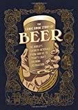 img - for The Comic Book Story of Beer: The World's Favorite Beverage from 7000 BC to Today's Craft Brewing Revolution book / textbook / text book