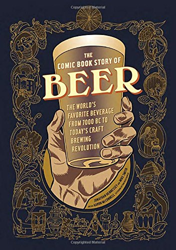the-comic-book-story-of-beer-the-worlds-favorite-beverage-from-7000-bc-to-todays-craft-brewing-revol