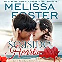 Seaside Hearts: Love in Bloom: Seaside Summers Audiobook by Melissa Foster Narrated by B.J. Harrison
