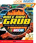 Race Day Grub: Recipes from the NASCA...