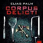 Corpus delicti | Elias Palm