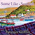 Some Like It Scottish: Kilts and Quilts Series #3 Audiobook by Patience Griffin Narrated by Kirsten Potter