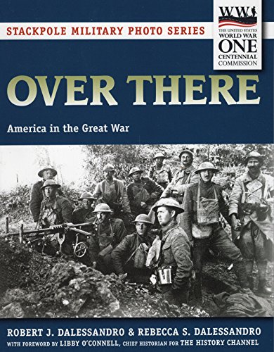 Over There: America in the Great War (Stackpole Military Photo Series)