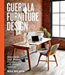 Guerilla Furniture Design: How to Bui...