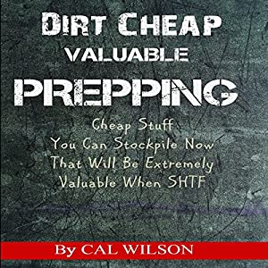 Dirt Cheap Valuable Prepping Audiobook