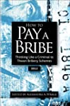 How to Pay a Bribe: Thinking Like a C...