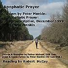 Poem by Peter Menkin: Apophatic Prayer: A Transcription, December 1999 Hörbuch von Peter Menkin Gesprochen von: Robert McCoy