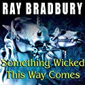Something Wicked This Way Comes Audiobook by Ray Bradbury Narrated by Kevin Foley
