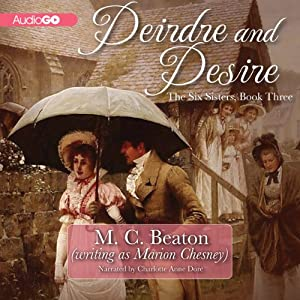 Deirdre and Desire: The Six Sisters, Book 3 | [M. C. Beaton, Marion Chesney]