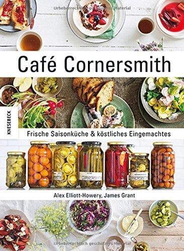 Café Cornersmith: Frische Saisonküche & köstliches Eingemachtes
