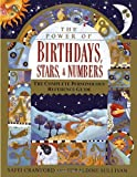 The Power of Birthdays, Stars and Numbers: The Complete Personology Reference Guide