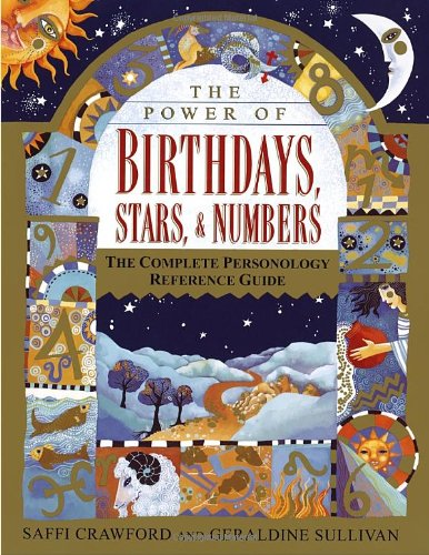 The Power of Birthdays, Stars & Numbers: The Complete Personology Reference Guide PDF