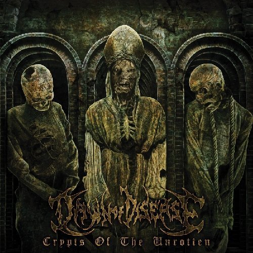 Crypts of the Unrotten by Dawn of Disease