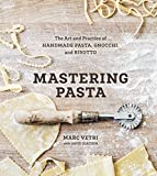 img - for Mastering Pasta: The Art and Practice of Handmade Pasta, Gnocchi, and Risotto book / textbook / text book
