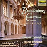 Brandenburg Concertos 1, 2 & 3 ~ PEARLMAN / BOSTON BAROQUE