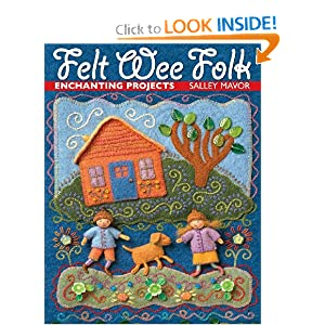 Felt Wee Folk: Enchanting Projects: Salley Mavor: 0734817102953: Amazon.com: Books